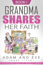 Adam and Eve: Grandma Shares Her Faith Book 1