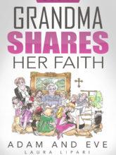 Adam and Eve: Grandma Shares Her Faith Book 1