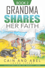 Cain and Abel: Grandma Shares Her Faith Book 2