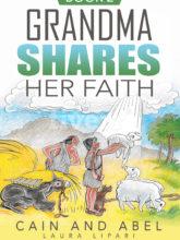 Cain and Abel: Grandma Shares Her Faith Book 2
